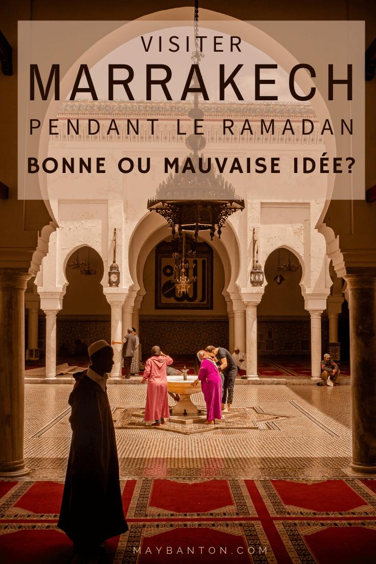 Voyager à Marrakech pendant le ramadan a ses avantages et ses inconvénients, je te dis tout dans cet article