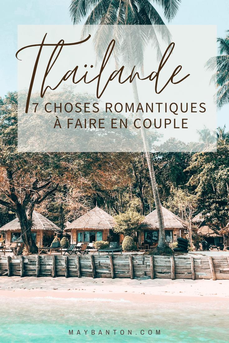 Dans cet article je te parle de 7 activités romantiques à faire en Thaïlande que nous avons adorées.